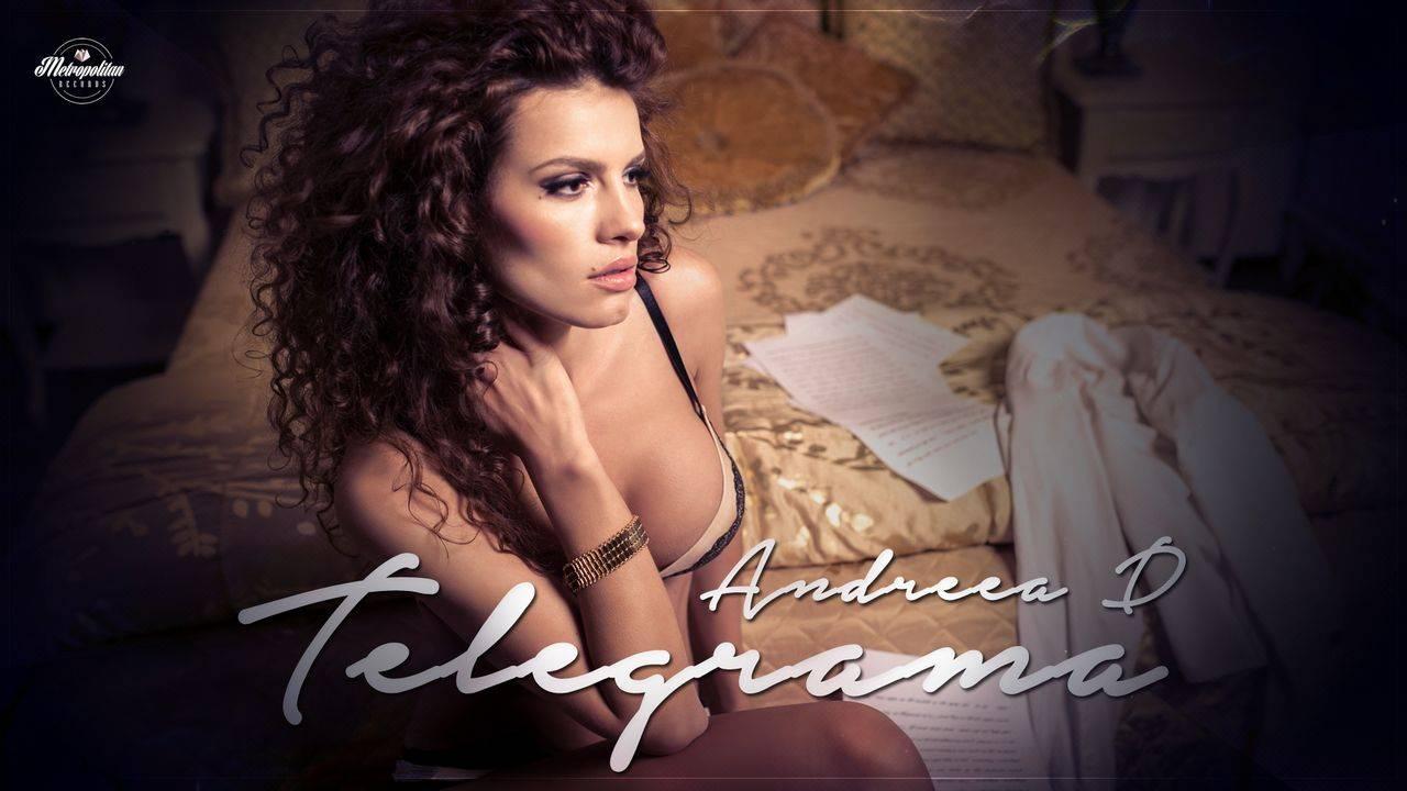 "Single: Andreea D – ""Telegrama"""