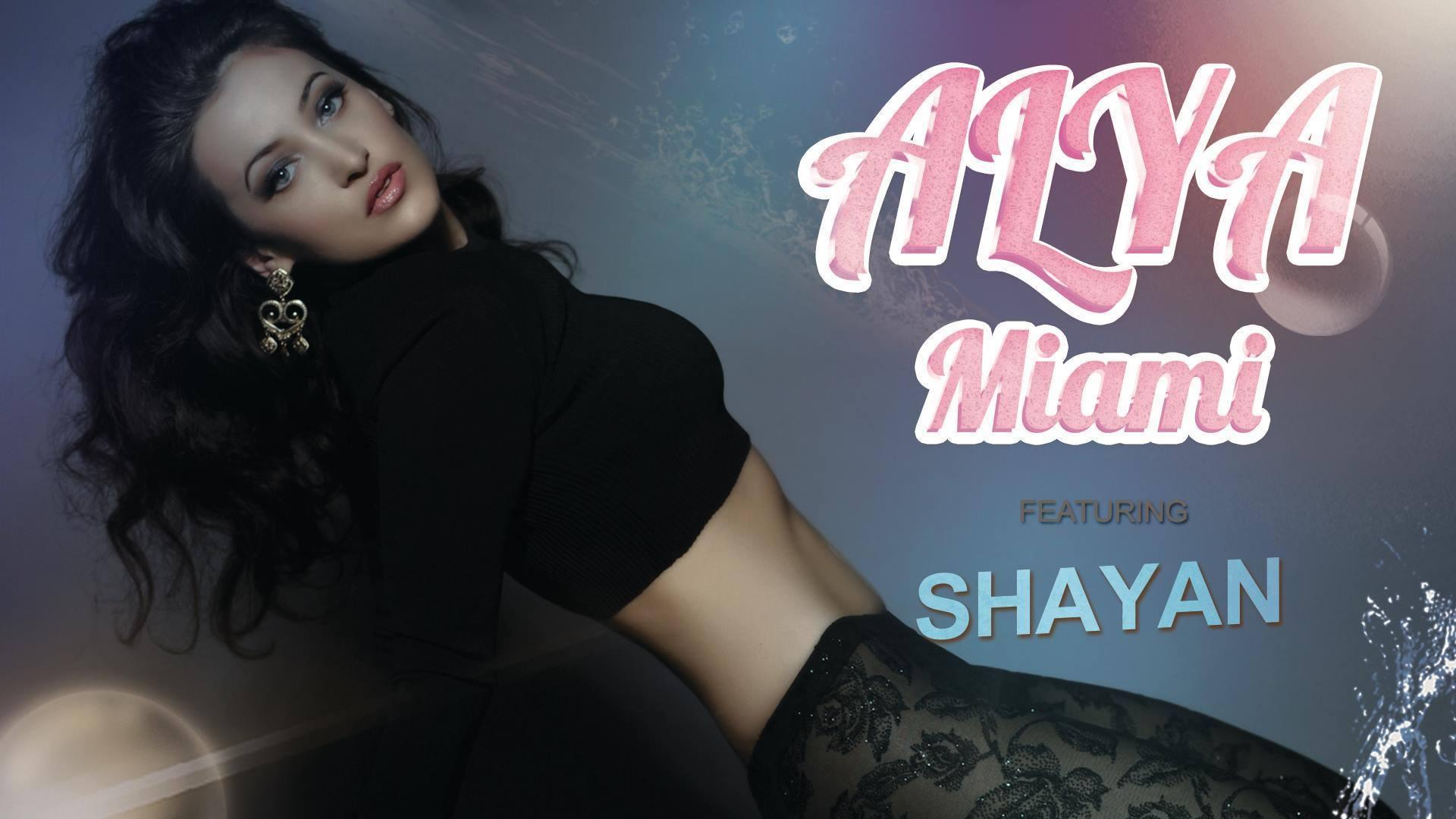 """Alya feat Shayan lanseaza """"Miami"""""""