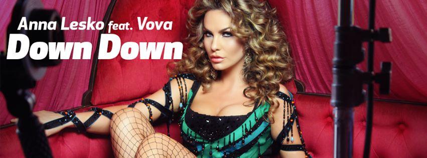 """Anna Lesko lanseaza un nou videoclip, """"Down Down"""""""