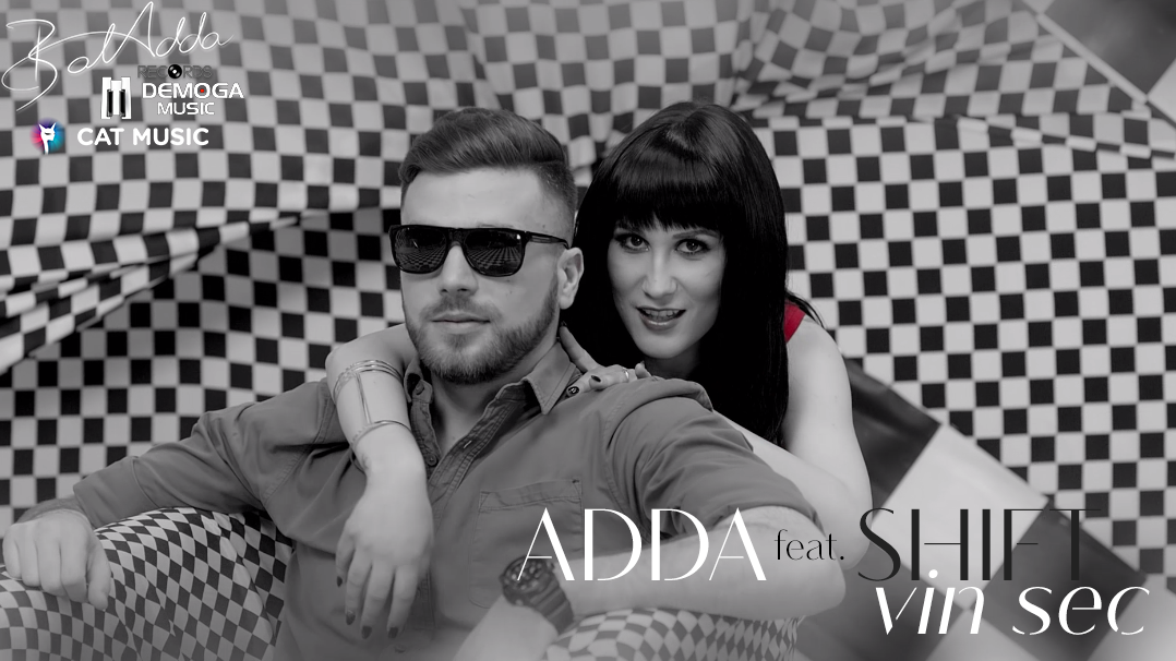 "ADDA feat. Shift – ""Vin sec"" ( new single & video)"
