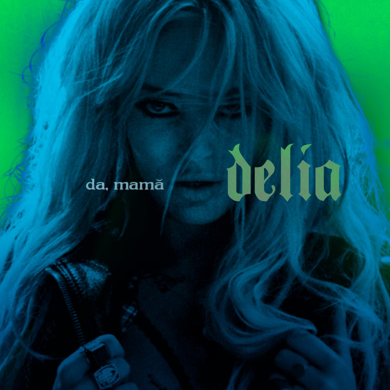 """Delia a lansat cea mai buna piesa din cariera – """"Da, mama!"""""""