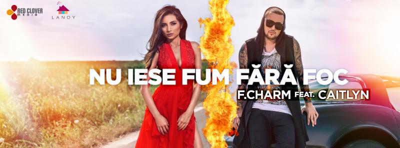 """F.Charm a lansat single-ul """"Nu iese fum fara foc"""", insotit de videoclip"""
