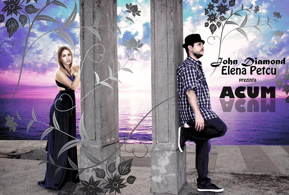 """Un nou proiect muzical John Diamond Feat Elena Petcu – """"Acum"""""""