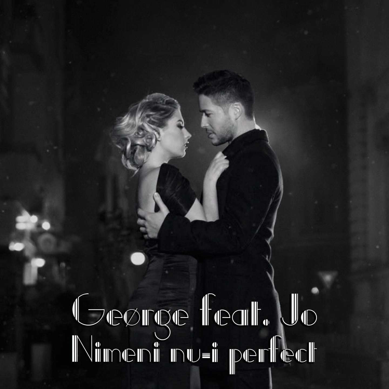"""GEØRGE lanseaza single-ul si videoclipul """"Nimeni nu-i perfect"""", alaturi de Jo"""