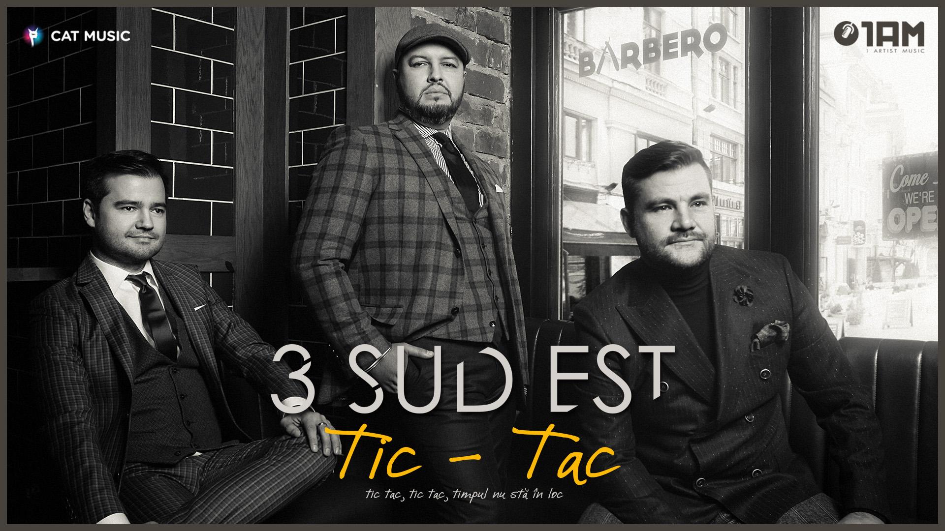 """3 Sud Est lanseaza single-ul """"Tic-Tac"""""""
