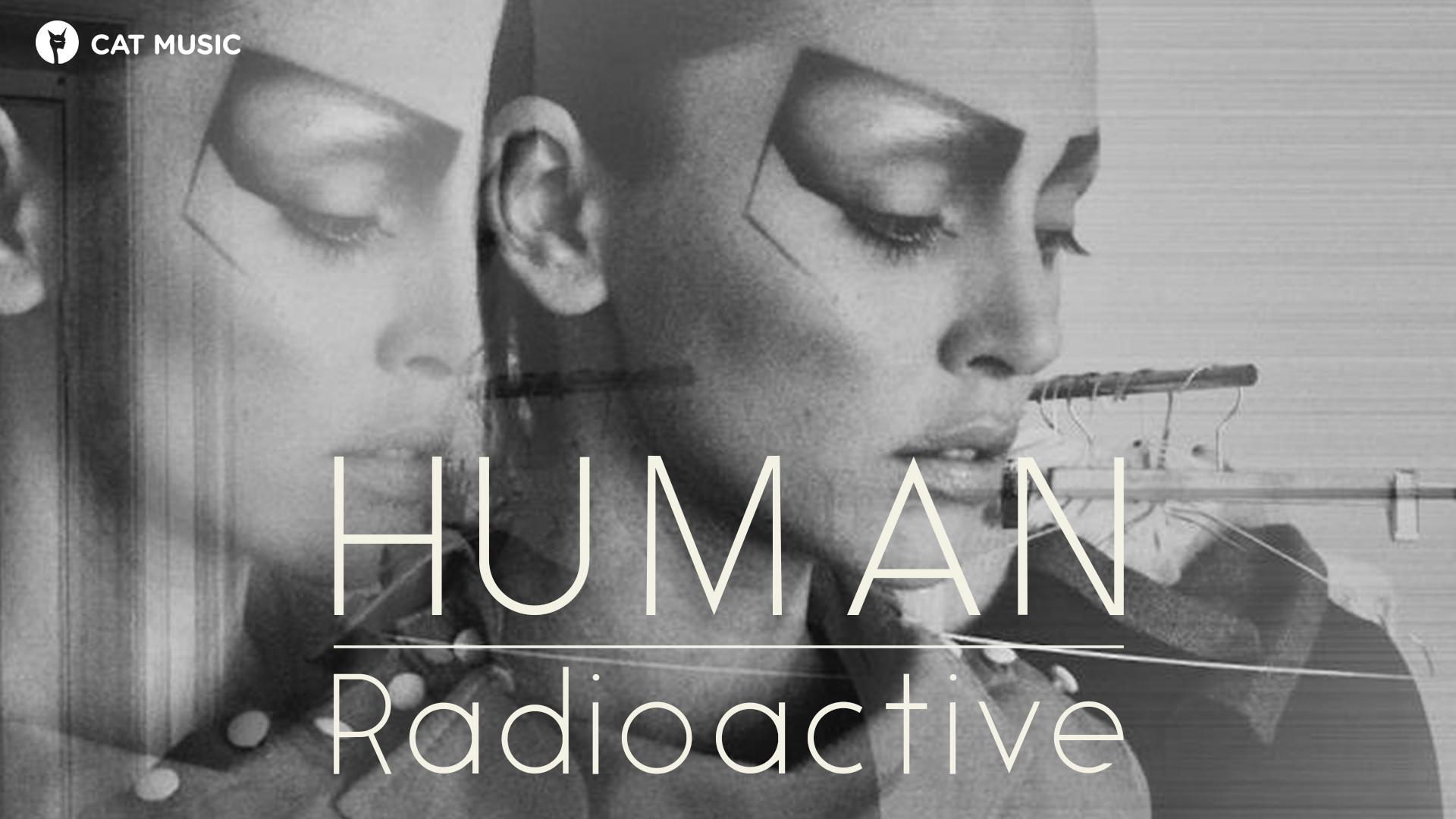"""Proiectul Human lanseaza single-ul """"Radioactive"""""""