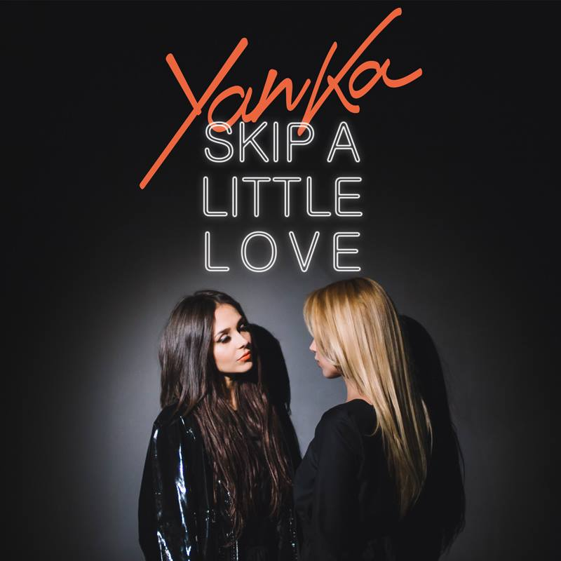"Yanka lanseaza noul single & video ""Skip a Little Love""!"