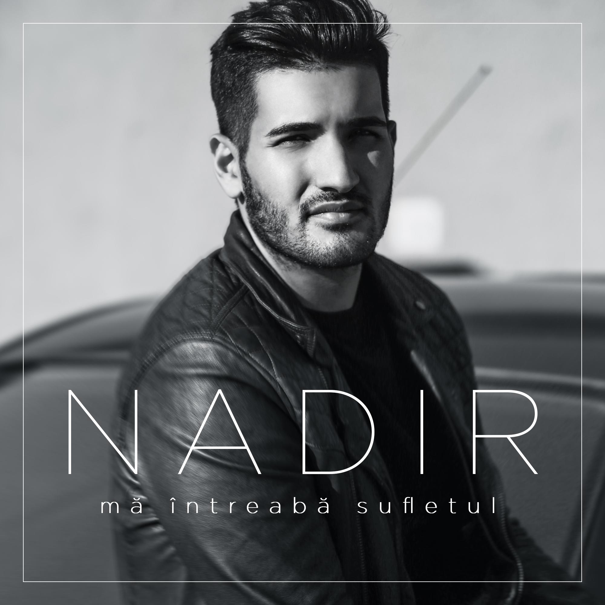 "Nadir lanseaza single-ul ""Ma intreaba sufletul"""