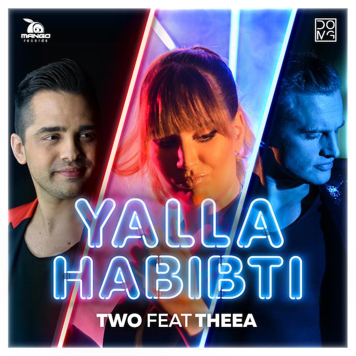 TWO feat Theea – Yalla Habibti