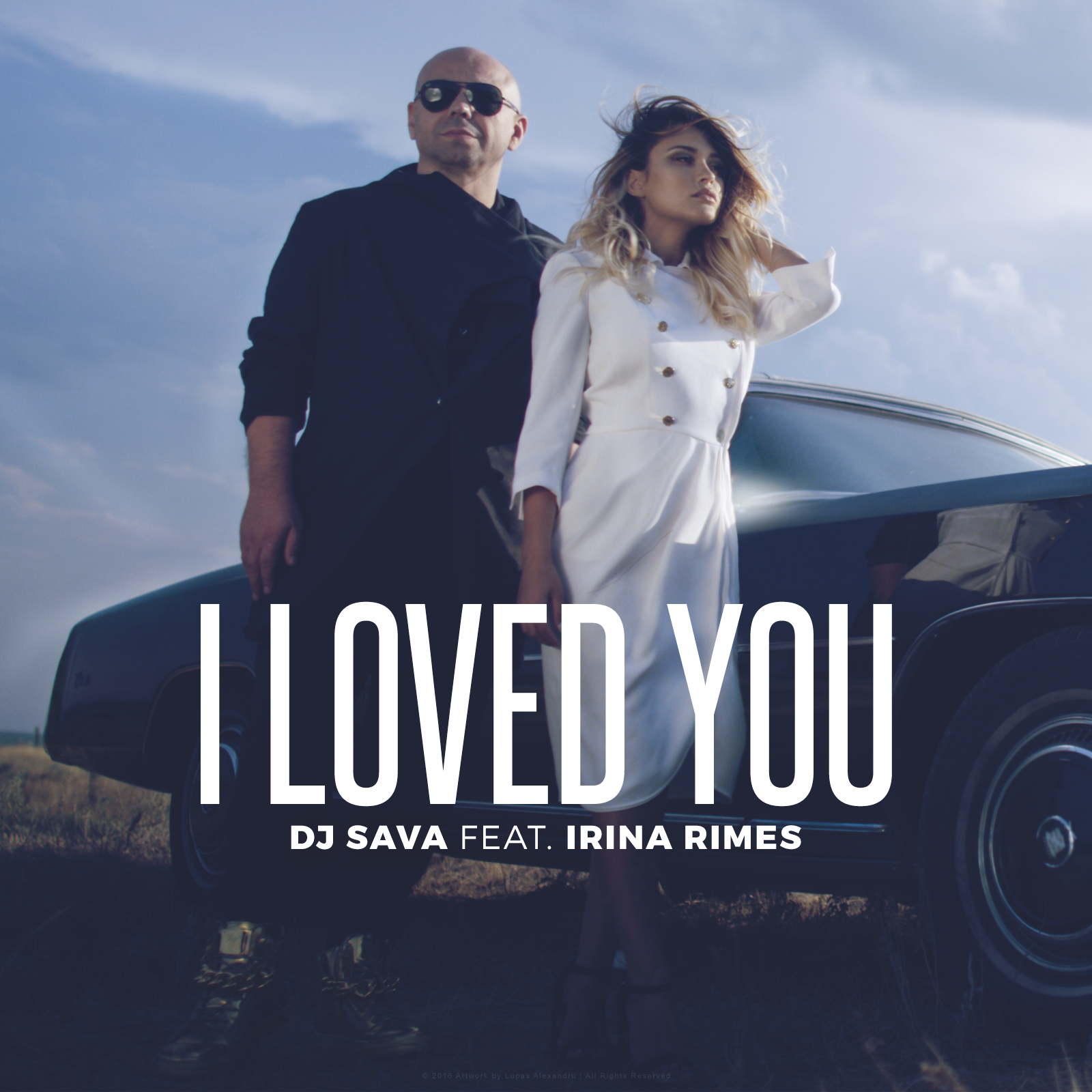 "DJ Sava si Irina Rimes lanseaza single-ul si videoclipul ""I Loved You"""