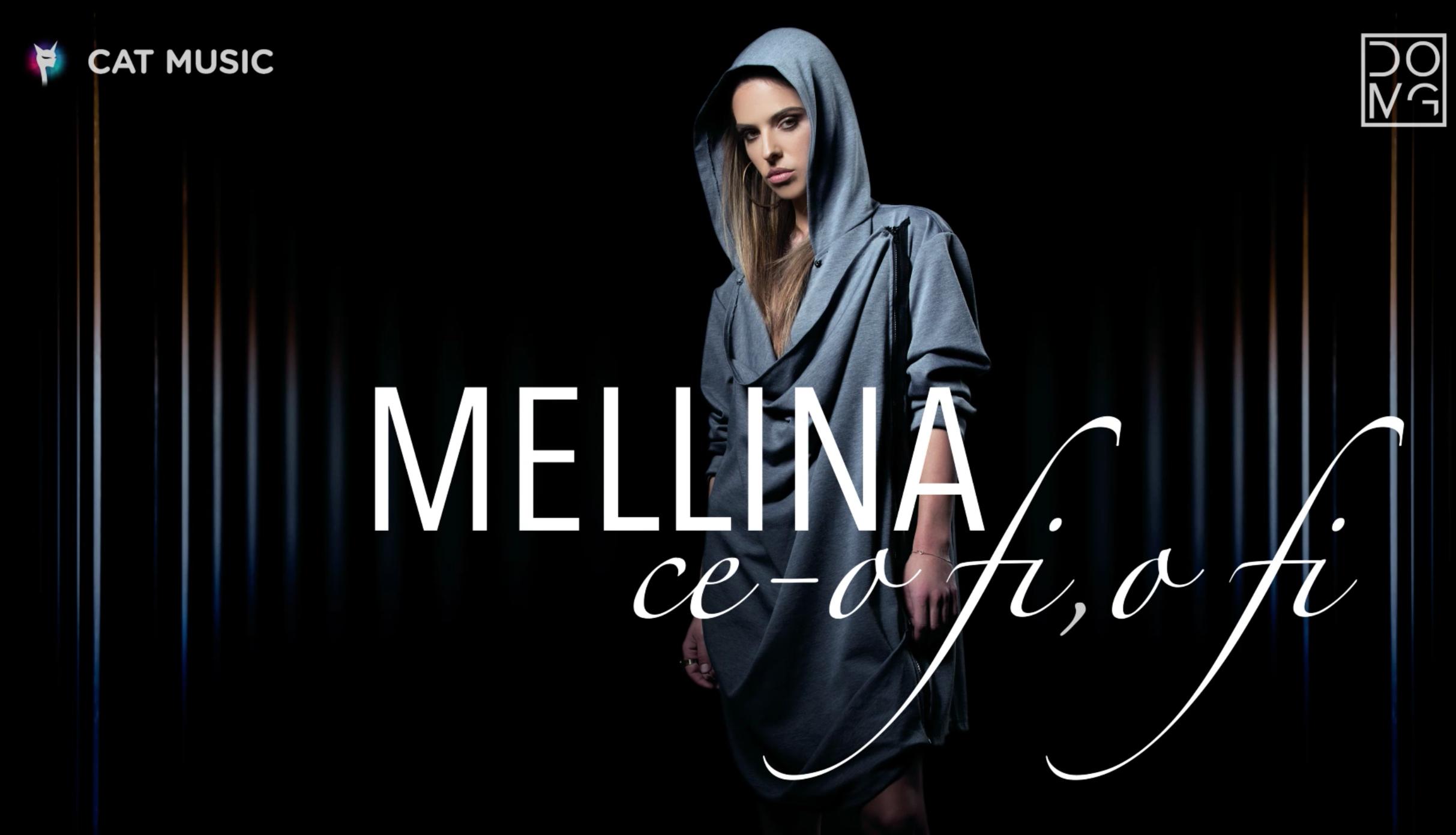 """Mellina lanseaza single ul """"Ce-o fi, o fi"""""""
