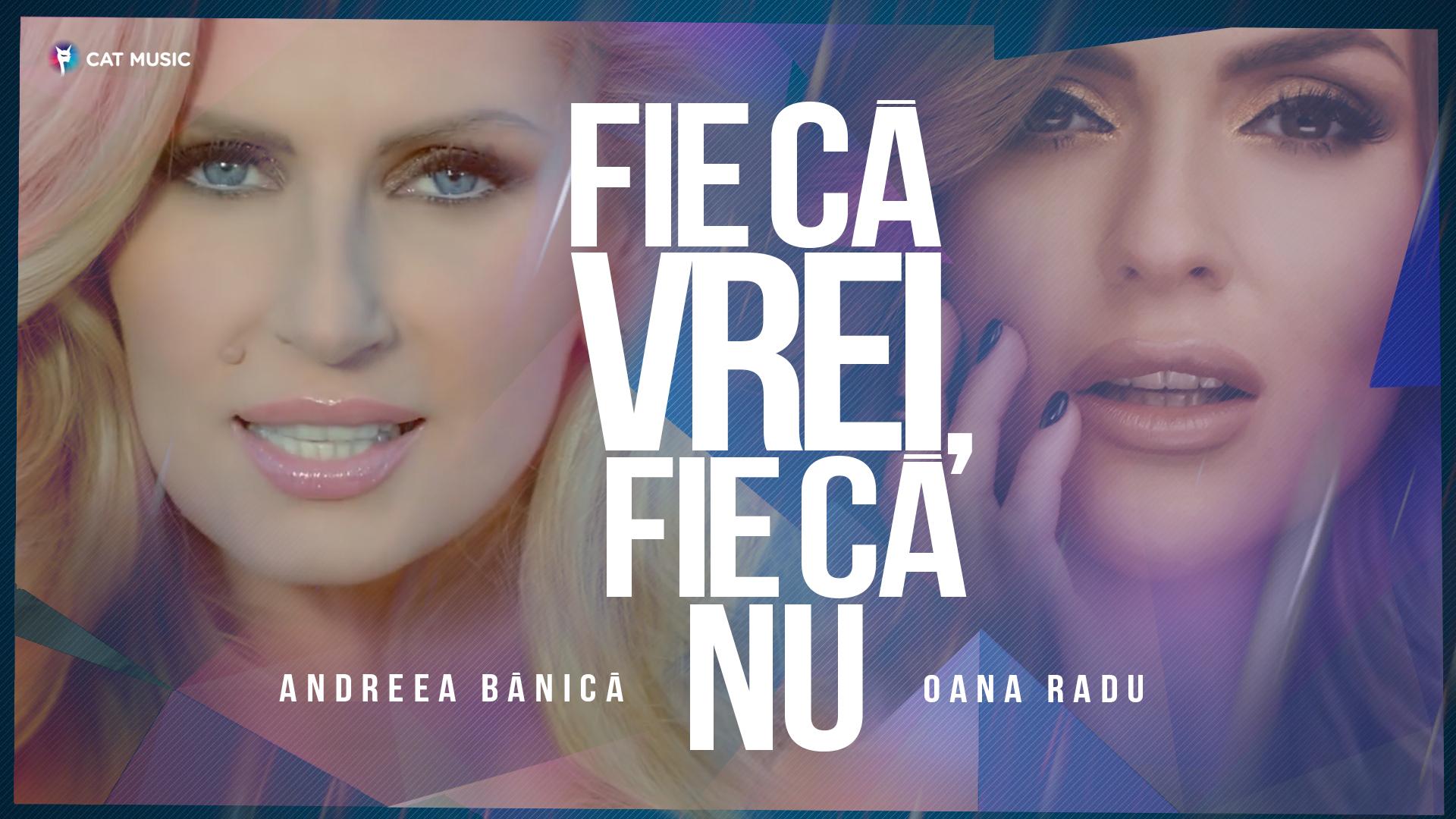 """Andreea Banica si Oana Radu lanseaza single-ul """"Fie ca vrei, fie ca nu"""""""