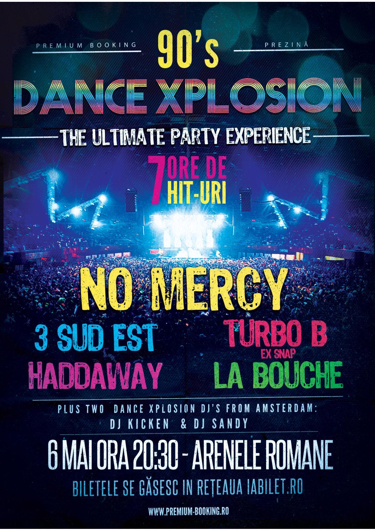 90'S DANCE XPLOSION LIVE, la Bucuresti! Artistii care au definit muzica anilor '90, NO MERCY, TURBO B( ex-SNAP!), HADDAWAY, LA BOUCHE  si 3 SUD EST, in concert la ARENELE ROMANE