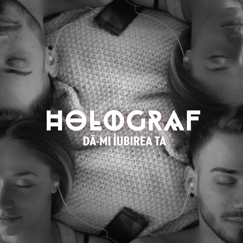 """Holograf lanseaza single-ul si videoclipul """"Da-mi iubirea ta"""""""