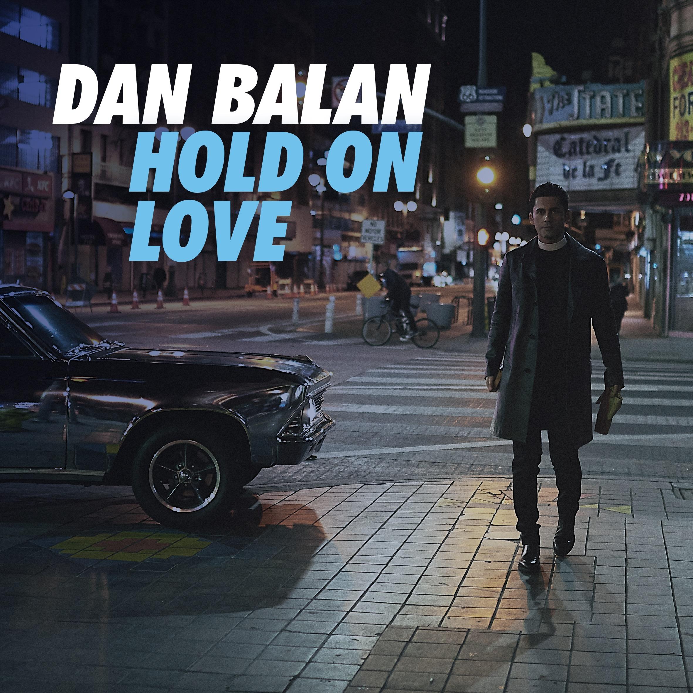 """Dan Balan lanseaza """"Hold On Love"""", cel mai nou single al artistului nominalizat la Grammy"""