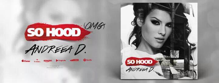 """Andreea D lanseaza piesa """"So Hood (OMG)"""", energie pentru vara anului 2017"""