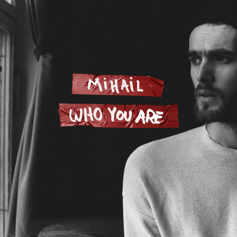 """Nou de la Mihail: """"Who You Are"""""""