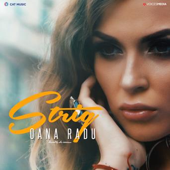 """Oana Radu lanseaza piesa si videoclipul """"Strig"""""""