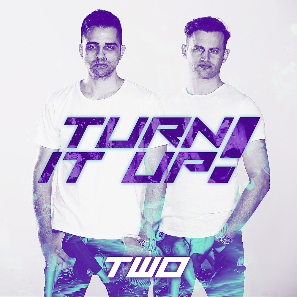 "TWO lanseaza noul lor single ""Turn it Up"" o piesa cu un sound nou!"