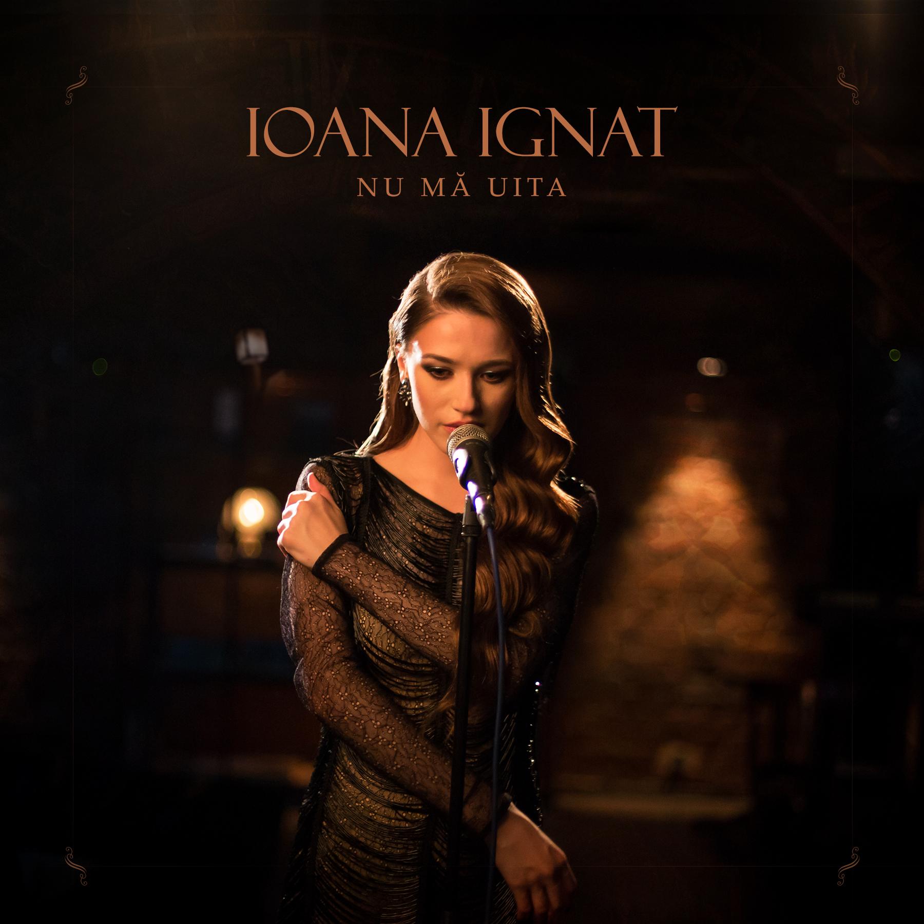"""Ioana Ignat, revelatia anului in muzica romaneasca, lanseaza single-ul si videoclipul """"Nu ma uita"""""""