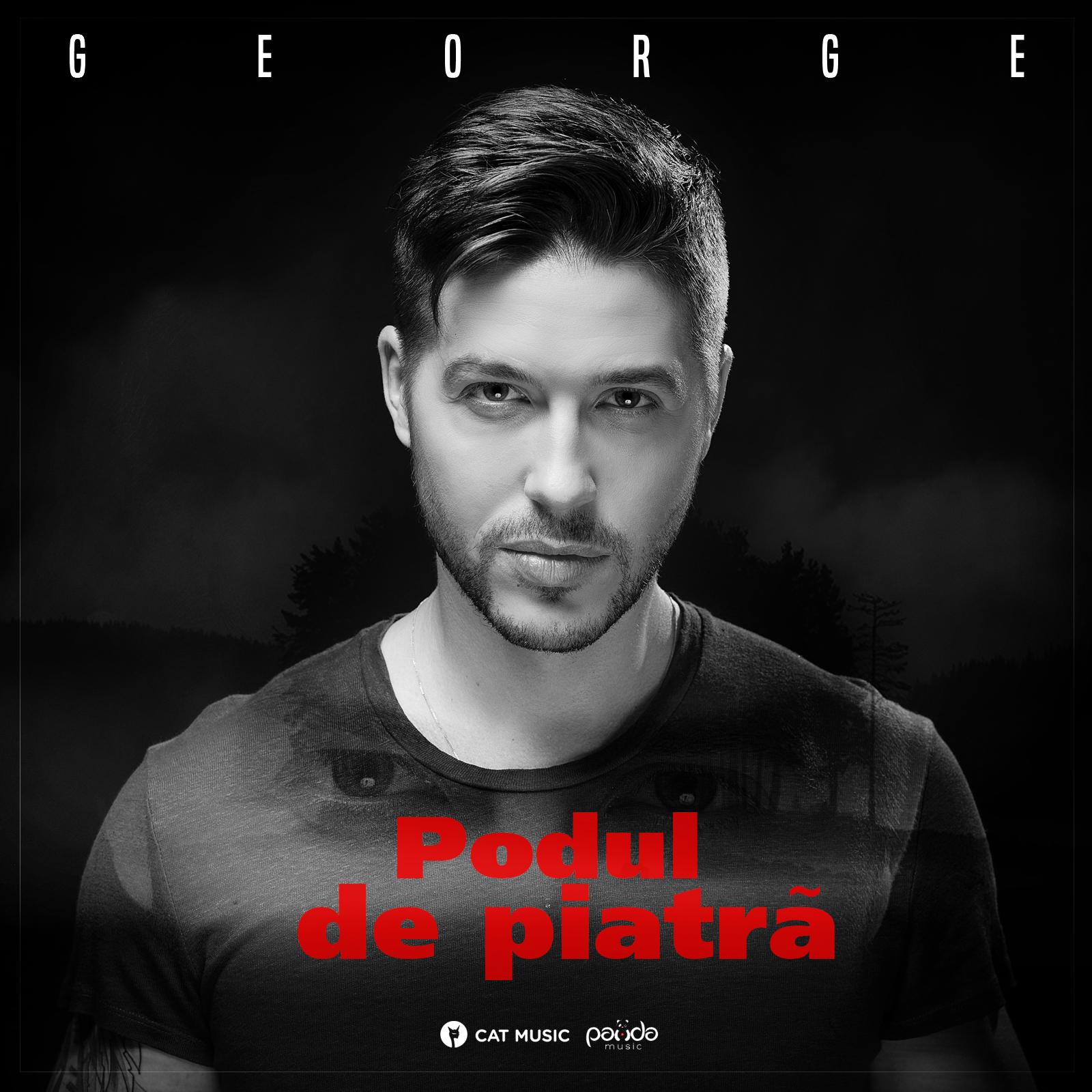 """George lanseaza single-ul si videoclipul """"Podul de piatra"""""""