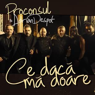 """Proconsul si Adrian Despot lanseaza single-ul """"Ce daca ma doare"""""""