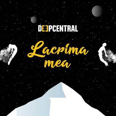 """Deepcentral lanseaza single-ul """"Lacrima mea"""""""