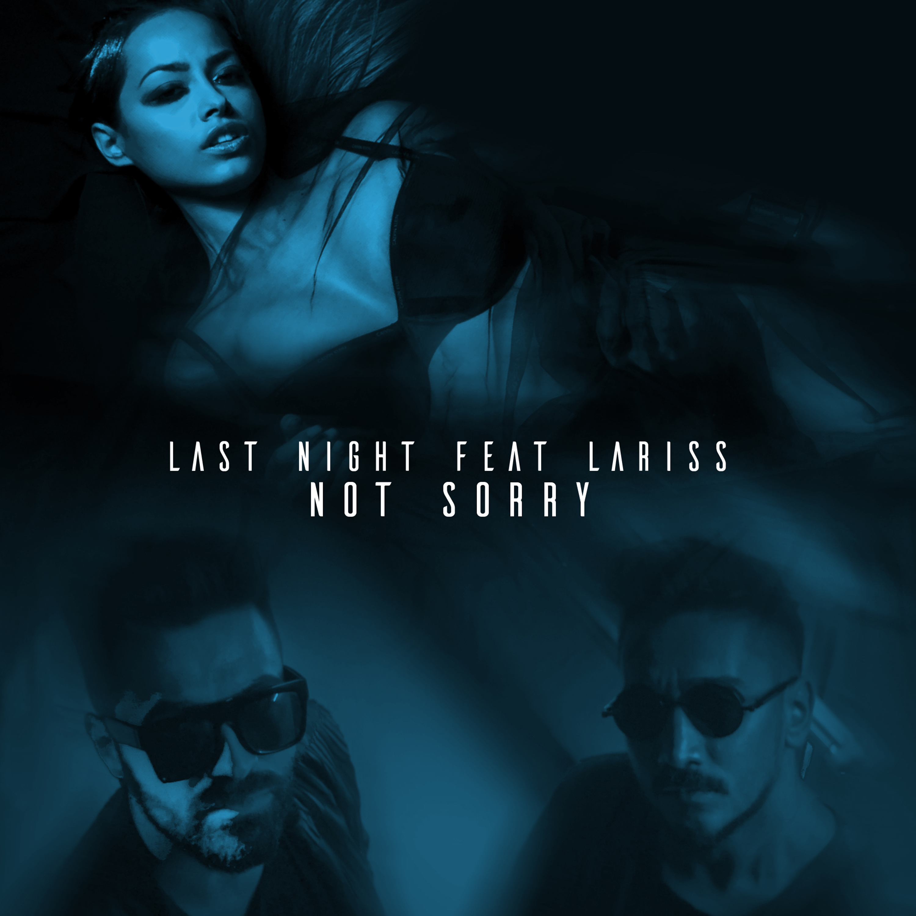 Last Night – Not Sorry (Feat. Lariss)