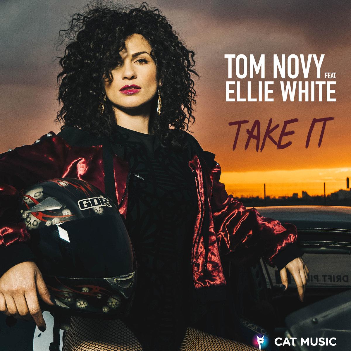 """Ellie White colaboreaza cu Tom Novy pentru remake-ul piesei """"Take it"""""""