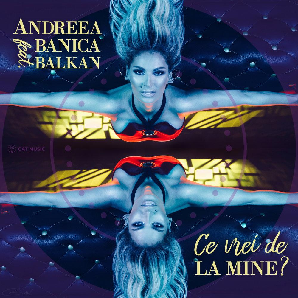 """Andreea Banica lanseaza """"Ce vrei de la mine?"""", featuring Balkan"""