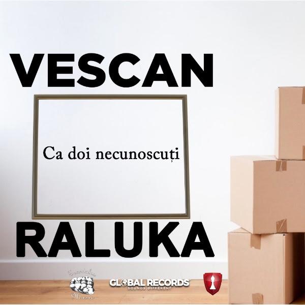 """Vescan feat. Raluka se simt """"Ca doi necunoscuti"""" in cea mai recenta piesa lansata de artist"""