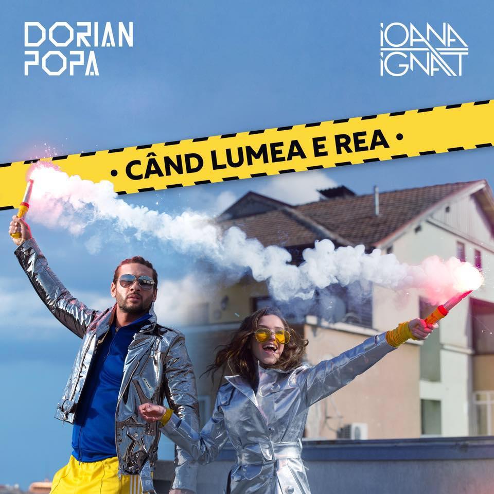 """Dorian Popa si Ioana Ignat lanseaza single-ul si videoclipul """"Cand lumea e rea"""""""