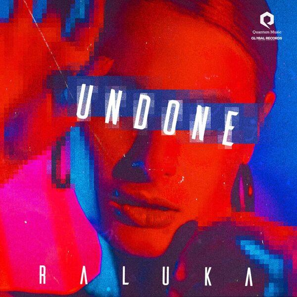 """Raluka lanseaza single-ul """"Undone"""""""