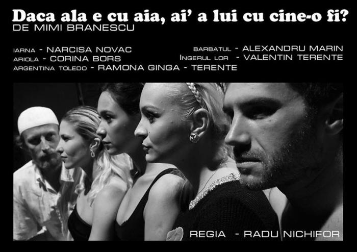 """""""Daca ala e cu aia, ai'a lui cu cine'o fi"""" revine pe scena teatrului brailean """"Maria Filotti"""""""
