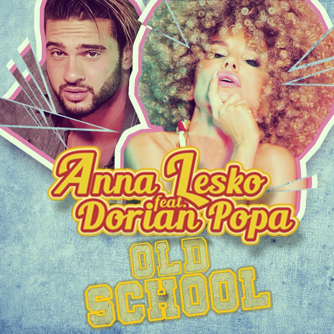 """Anna Lesko lanseaza videoclipul """"Old school"""", alaturi de Dorian Popa"""