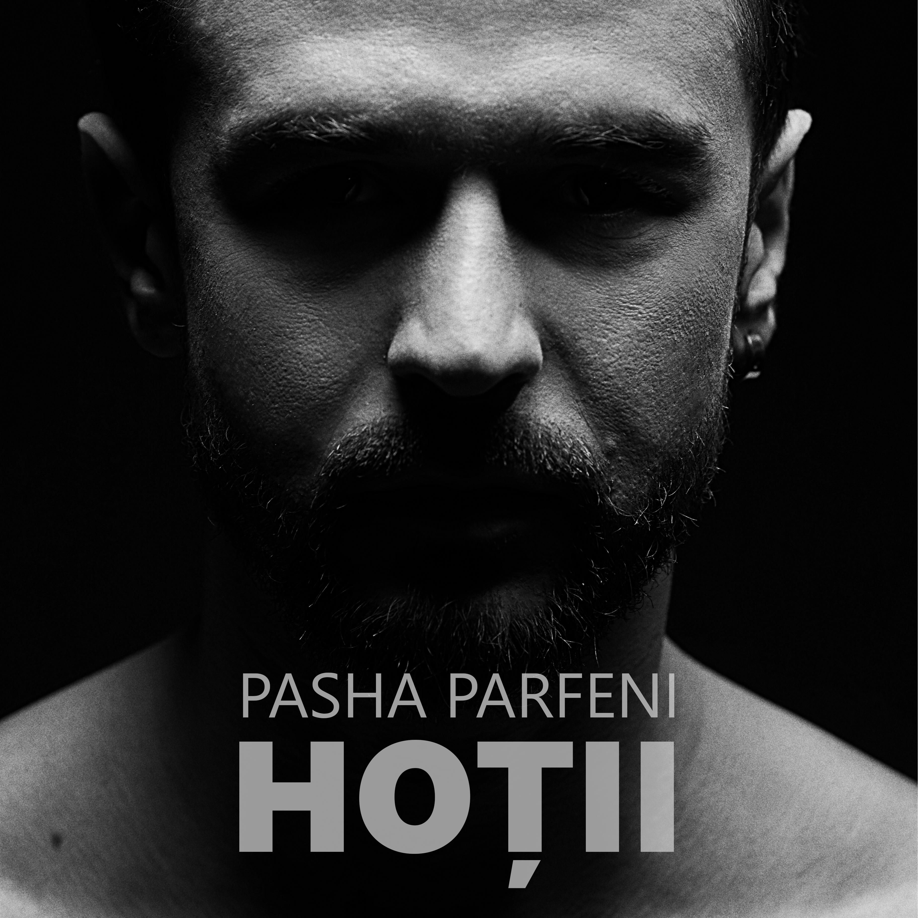 Pasha Parfeni ne aduce Hotii!
