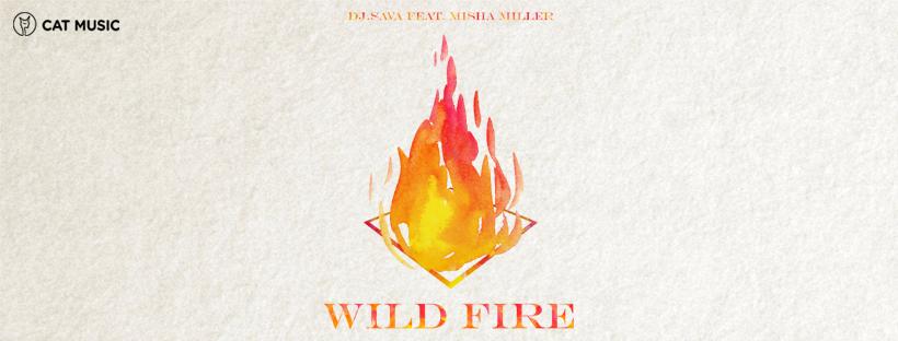 """DJ Sava colaboreaza cu Misha Miller si lanseaza """"Wild Fire"""""""