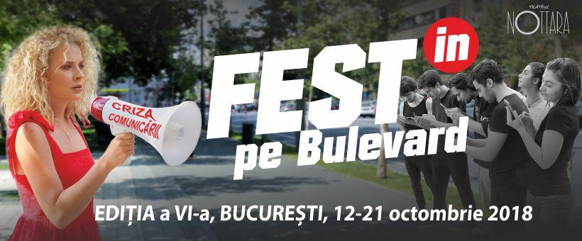 S-au pus in vanzare biletele pentru noua editie de Fest(in) pe Bulevard – eveniment gazduit de Teatrul Nottara