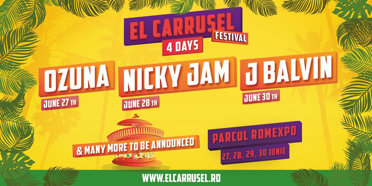 """""""El Carrusel Festival"""" 2019 ii aduce pe J Balvin, Nicky Jam si Ozuna, in Romania"""