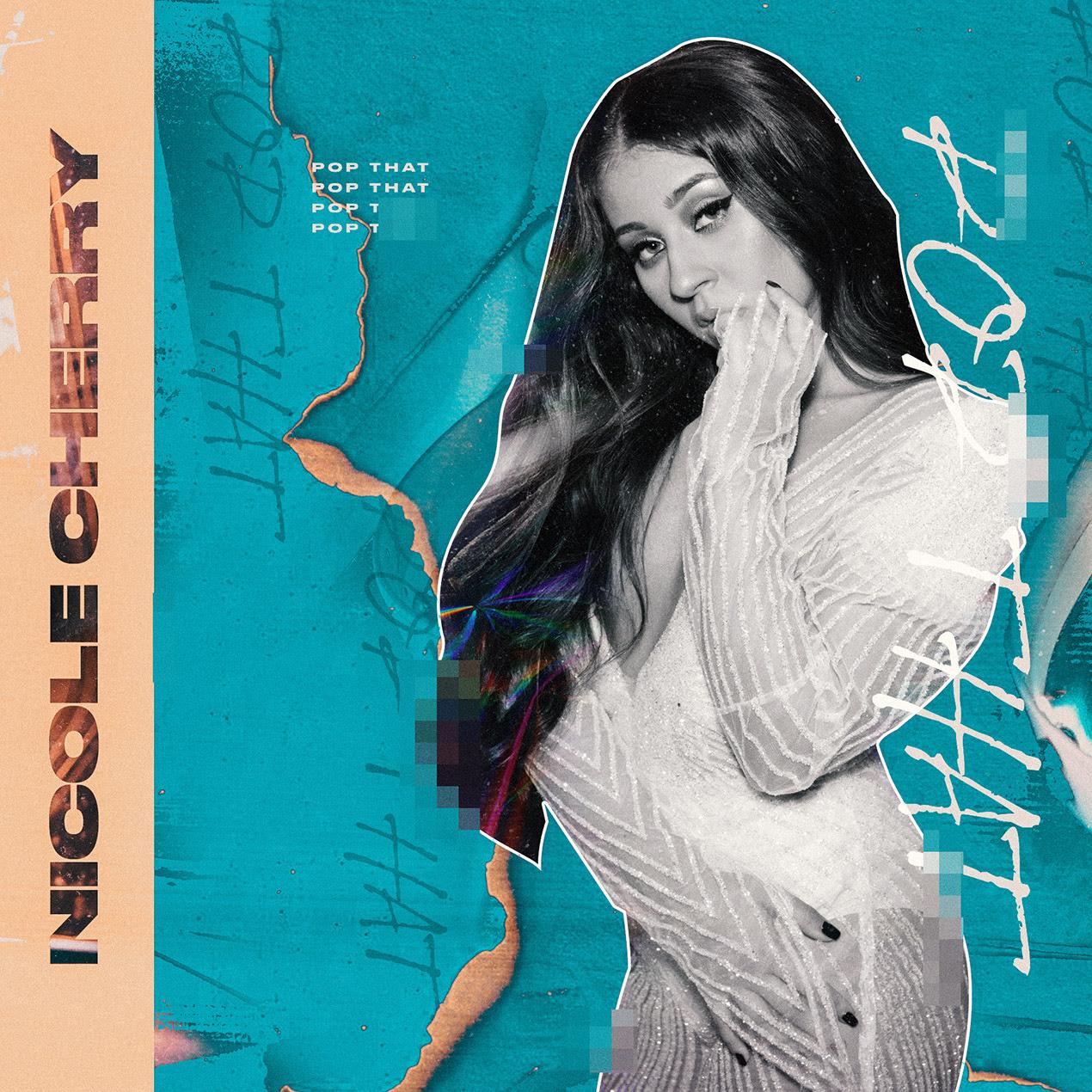 """Nicole Cherry lanseaza single-ul """"Pop That"""""""