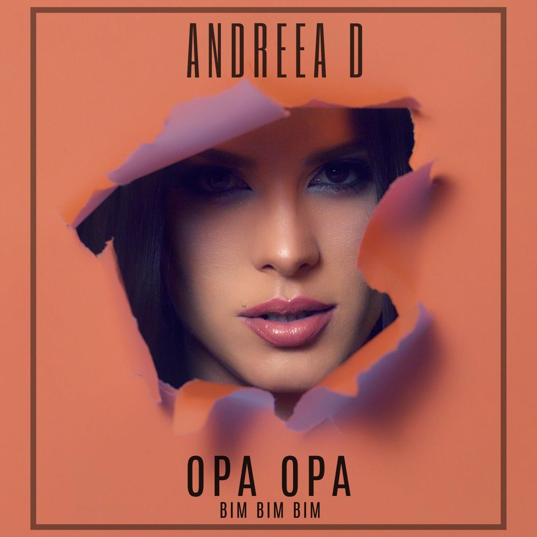 """""""Opa Opa Bim Bim Bim"""" este cel mai nou single semnat de Andreea D"""