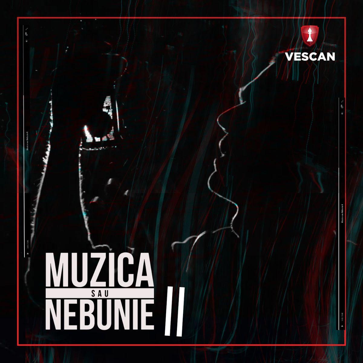 Vescan lanseaza cea mai sincera piesa din cariera sa, Muzica Sau Nebunie II (100 versuri)