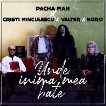 """PACHA MAN X CRISTI MINCULESCU & VALTER & BORO   – """"UNDE INIMA MEA BATE"""" – UN IMN PENTRU TOTI ROMANII CARE AU PLECAT AFARA"""