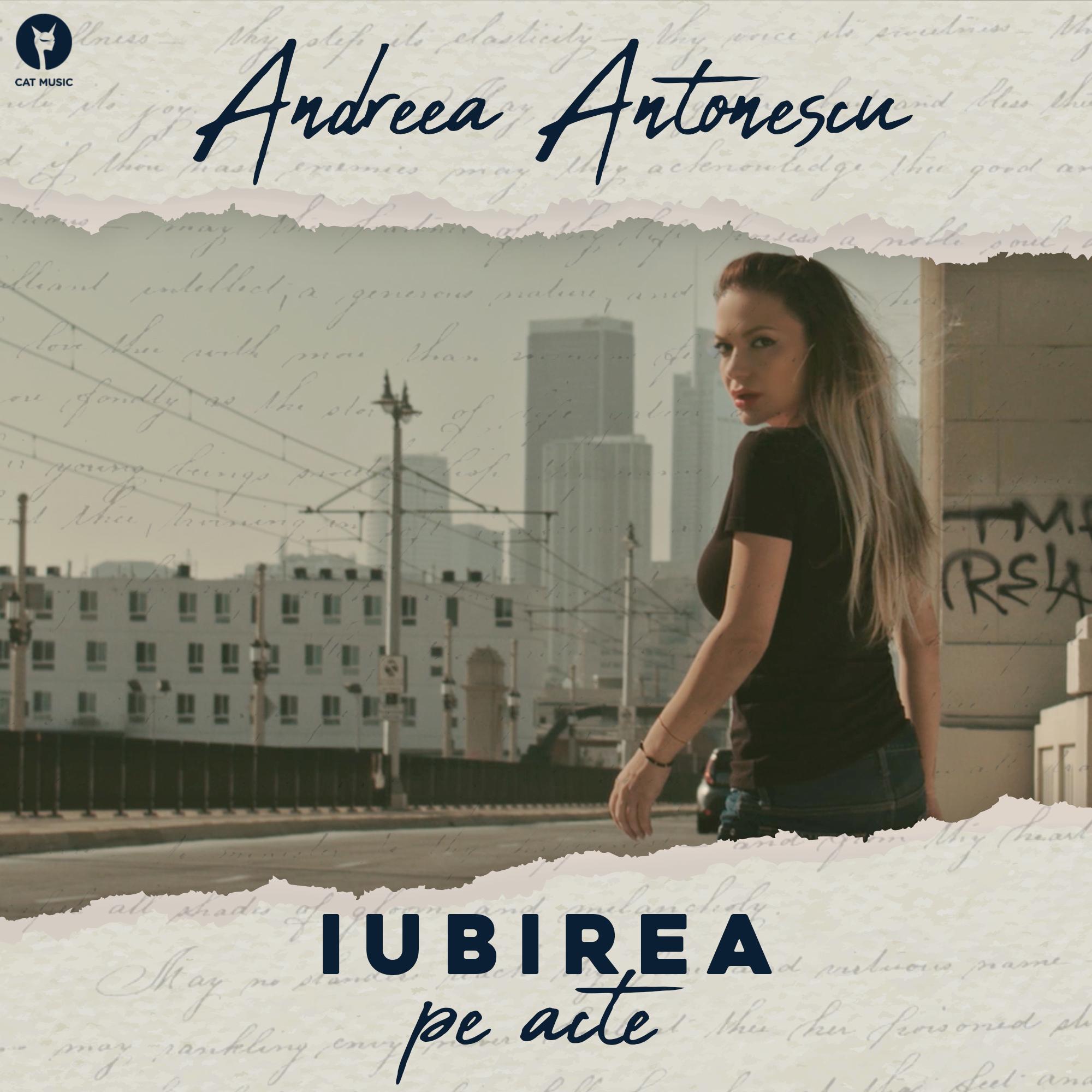 """Andreea Antonescu lanseaza """"Iubirea pe acte"""", un nou single cu videoclip filmat in L.A."""