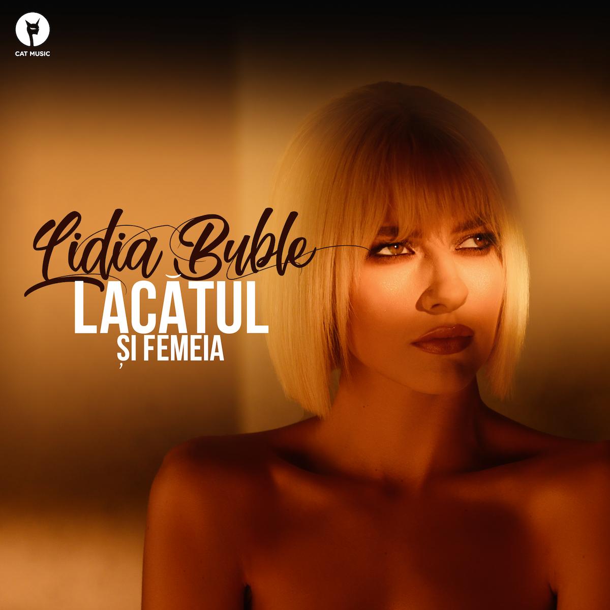 """Lidia Buble lanseaza """"Lacatul si femeia"""", o poveste sensibila de dragoste spusa pe note muzicale"""