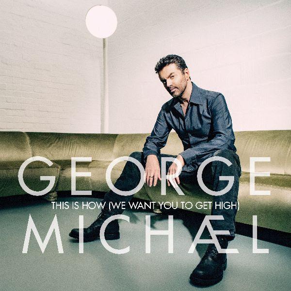"""""""This Is How (We Want You To Get High)"""" este cea mai noua melodie care apare de la George Michael"""