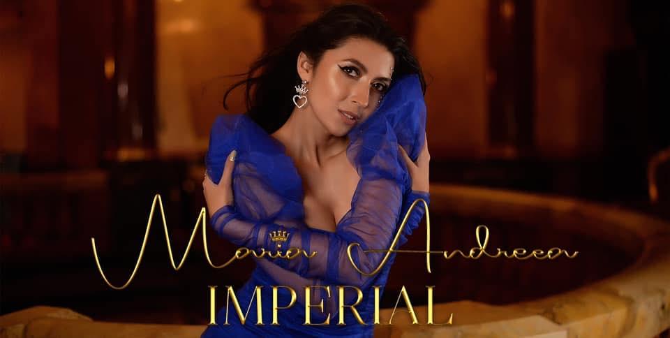 "Focoasa artista latino Maria Andreea si-a lansat noul videoclip, ""Imperial"""