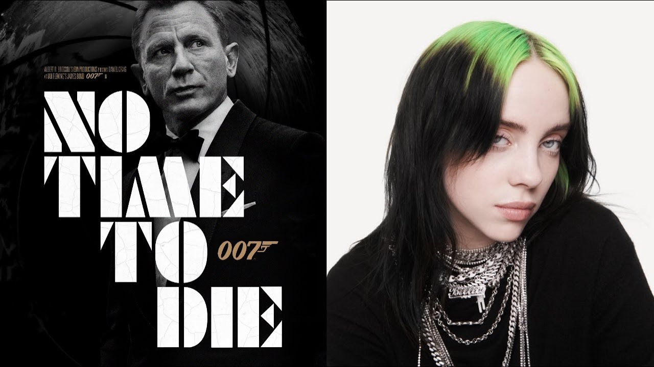 "Billie Eilish lanseaza ""No time to die"", tema coloanei sonore oficiale a noului film James Bond"