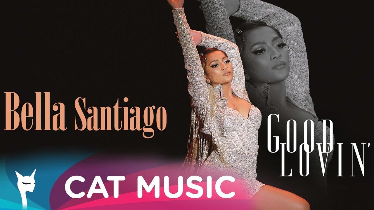 """Bella Santiago lansează """"Good Lovin'"""""""