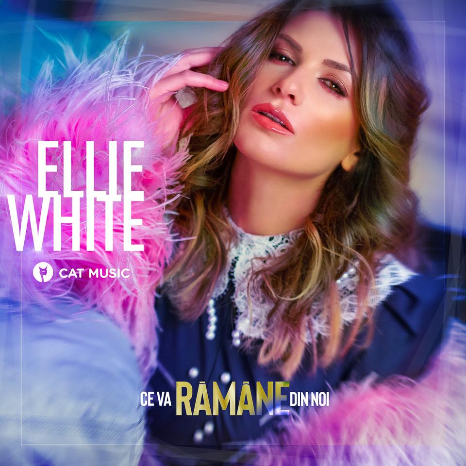 """Ellie White lanseaza """"Ce va ramane din noi"""", o piesa ca un pansament pentru inimile frante"""